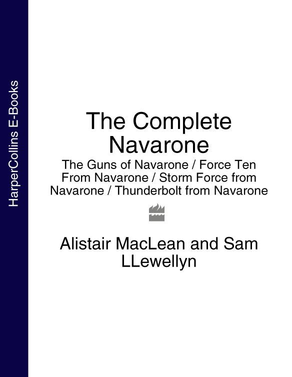 The Complete Navarone 4-Book Collection: The Guns of Navarone, Force Ten From Navarone, Storm Force from Navarone, Thunderbolt from Navarone