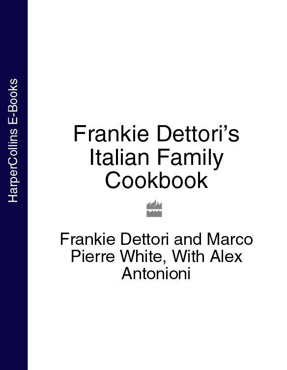 Frankie Dettori's Italian Family Cookbook