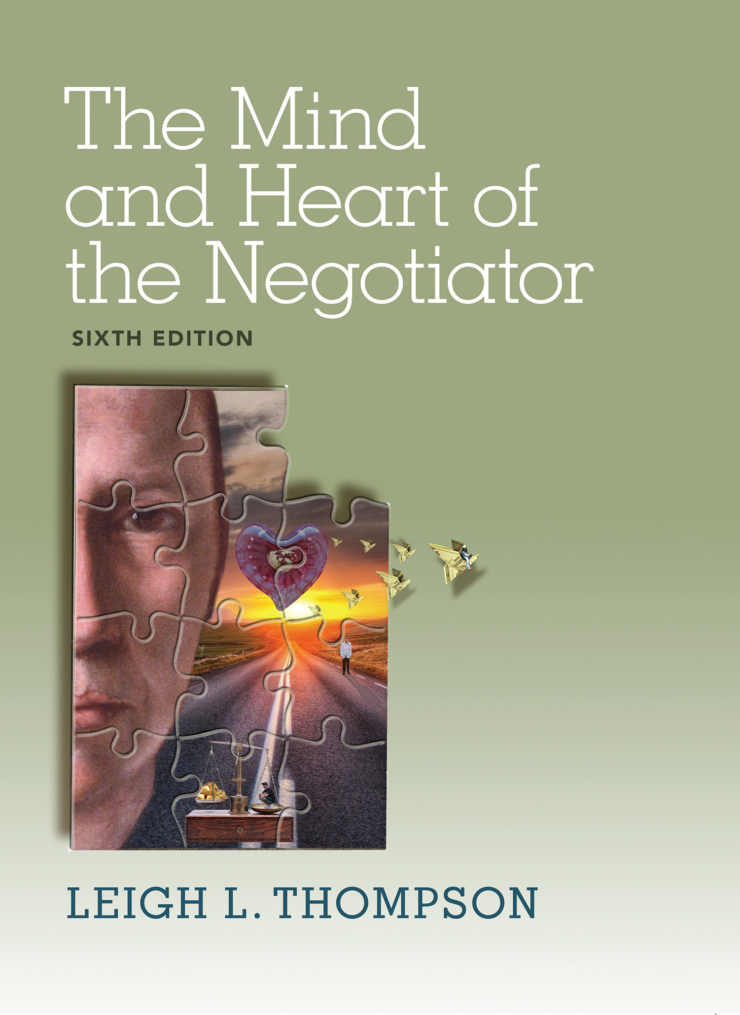 Mind and Heart of the Negotiator, The