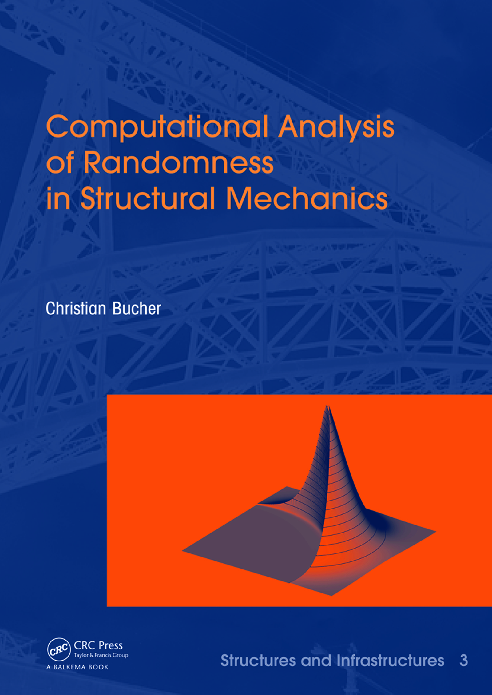 Computational Analysis of Randomness in Structural Mechanics