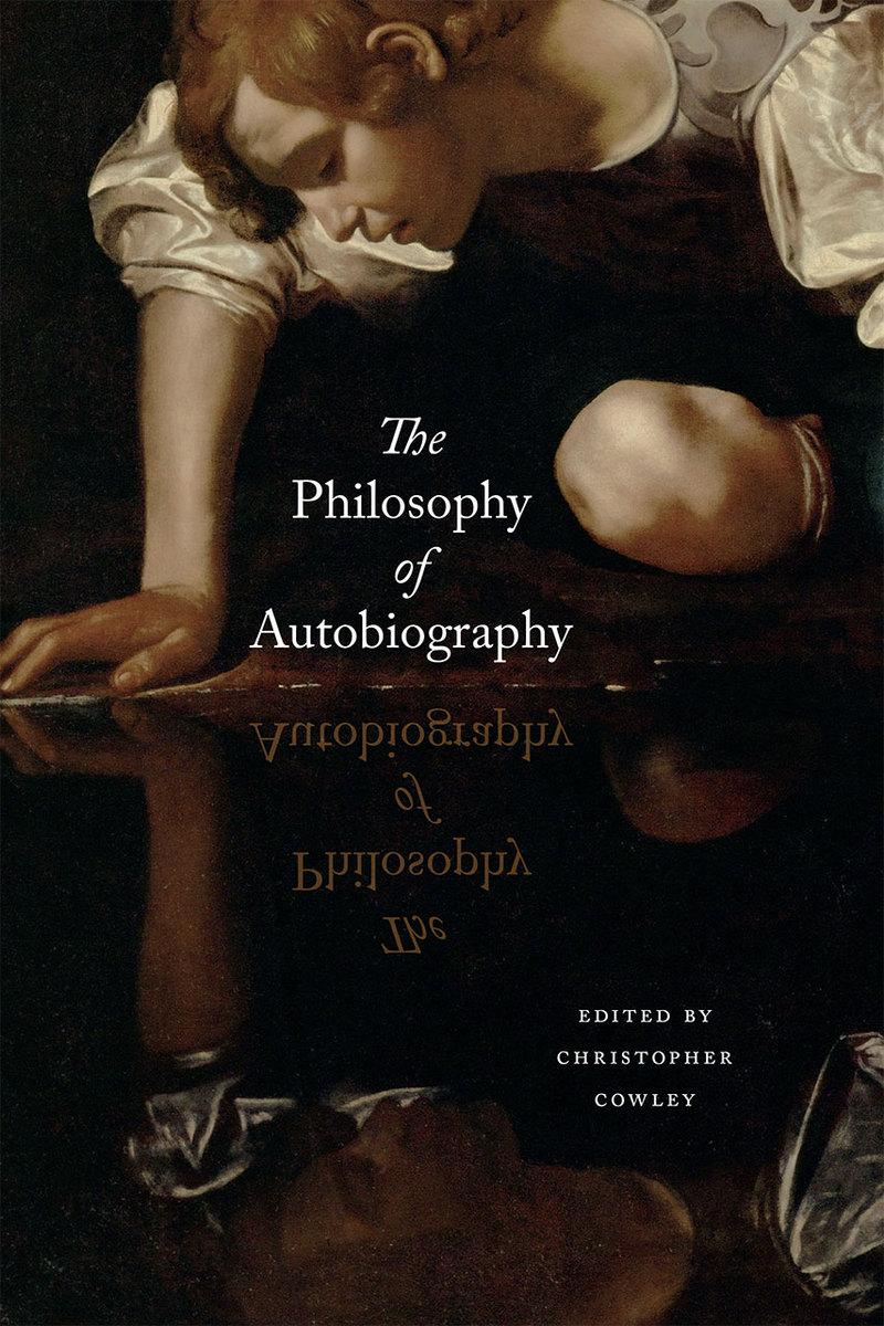 The Philosophy of Autobiography