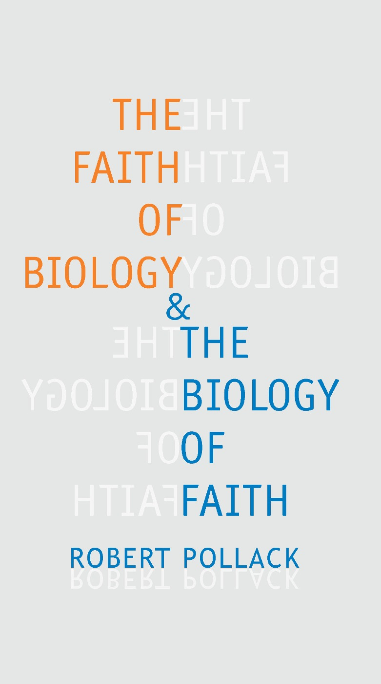 The Faith of Biology and the Biology of Faith