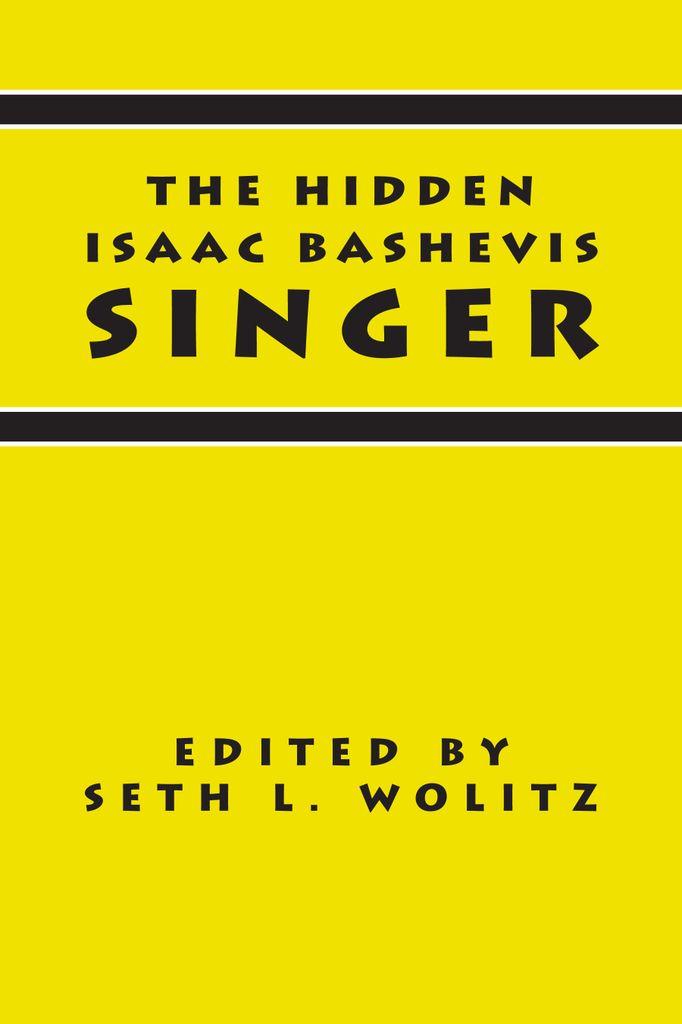 The Hidden Isaac Bashevis Singer