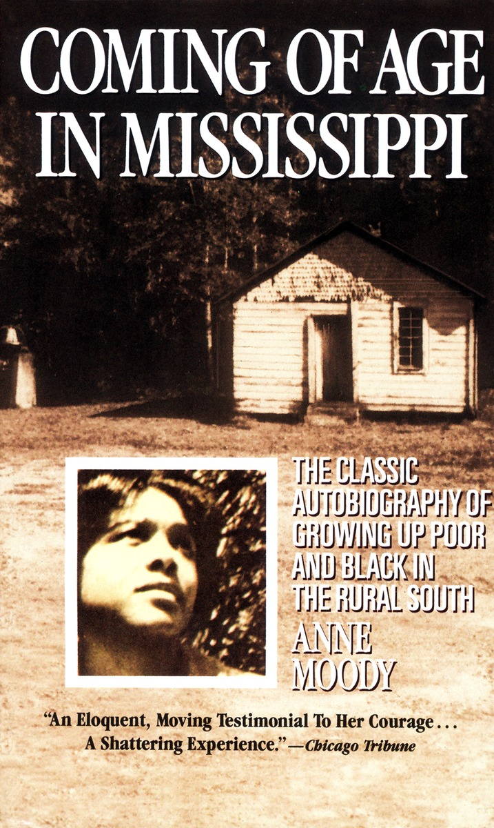 reflection in the novel coming of age in mississippi by anne moody Mississippi burning essay  in the beginning of the novel,  anne moody's coming of age in mississippi is a narrated autobiography depicting what it was like.