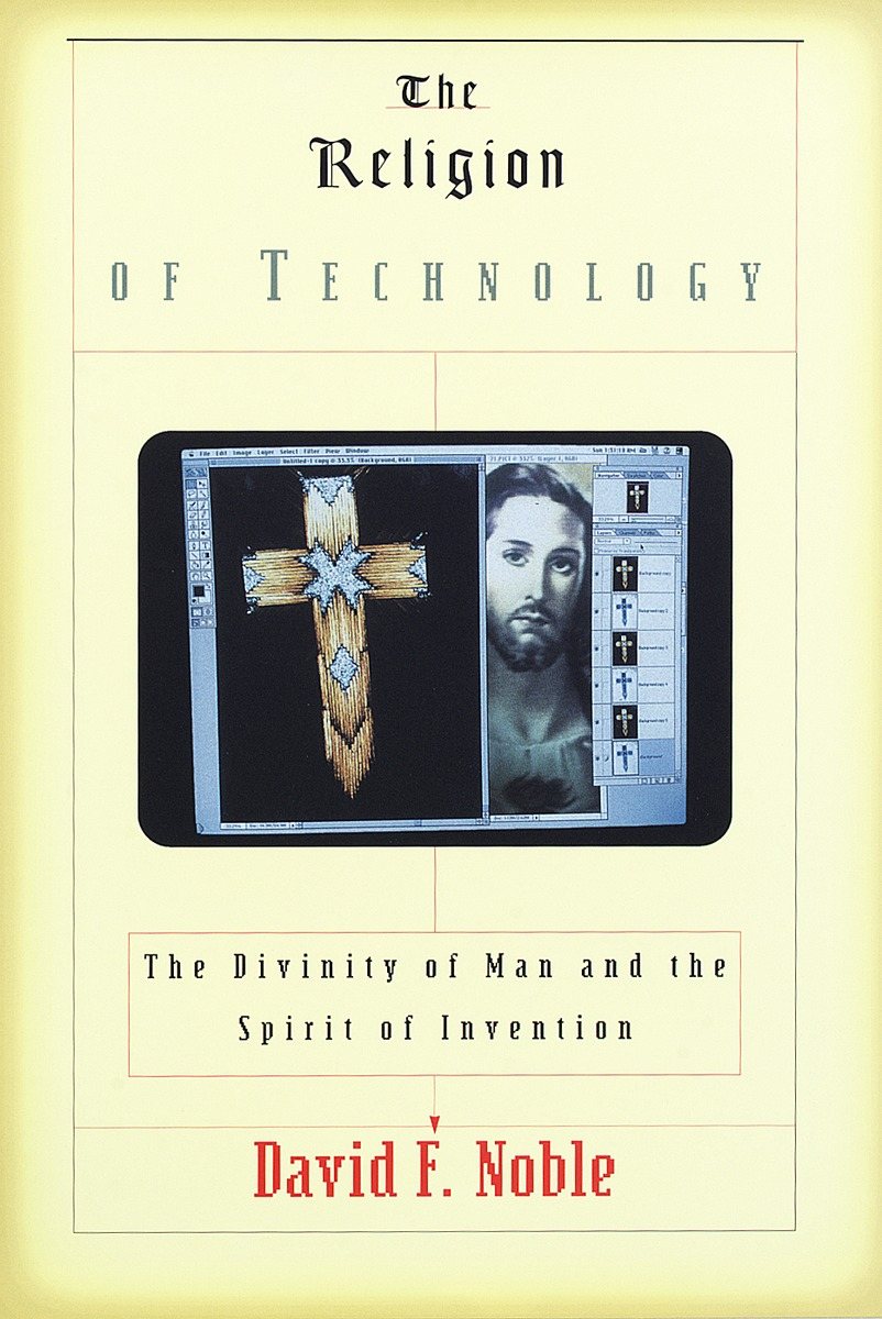 technology and religion Summary of religion of technology david noble in his book religion of technology presents the historical development of the religion of technology in the west for the past 1000 years he presents a rather surprising argument that the development of technology in the west has been based on religion.