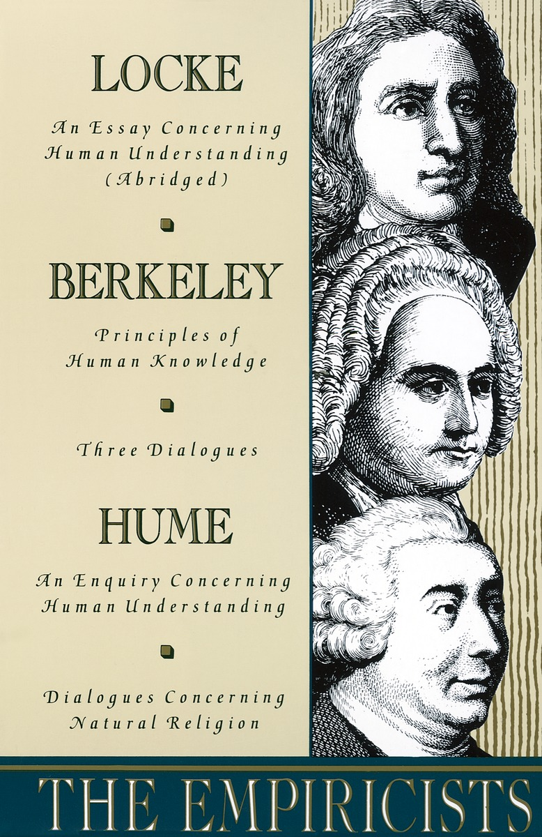 locke berkeley and hume two ways of affecting the efforts of philosophy I'm writing an essay on hume and was hoping to contrast his empiricism to locke's in it i have come across a commentary, which doesn't go into great depth.
