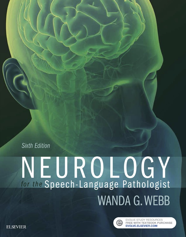 Neurology for the Speech-Language Pathologist - E-Book