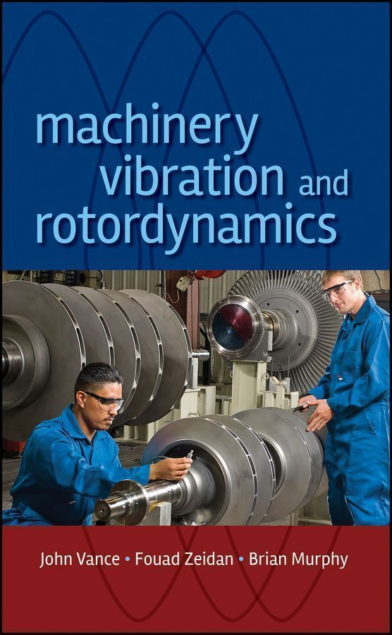 Machinery Vibration and Rotordynamics