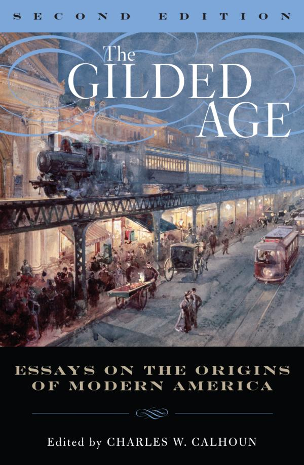 growing industrialism of the gilded age essay The new industrialists crisscrossed the nation with railroads and factories while creating employment opportunities for almost 12 million immigrants worst hit were southern farmers who never recuperated after depressions in the middle of each of the gilded age decades after the civil war.