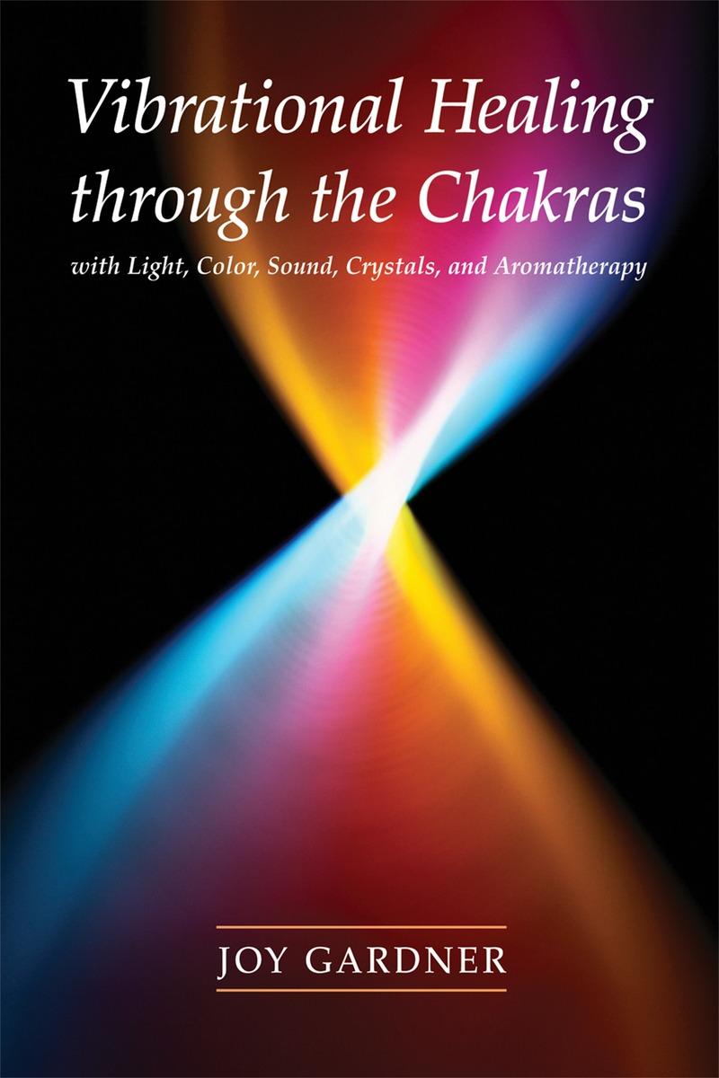 Vibrational Healing Through the Chakras