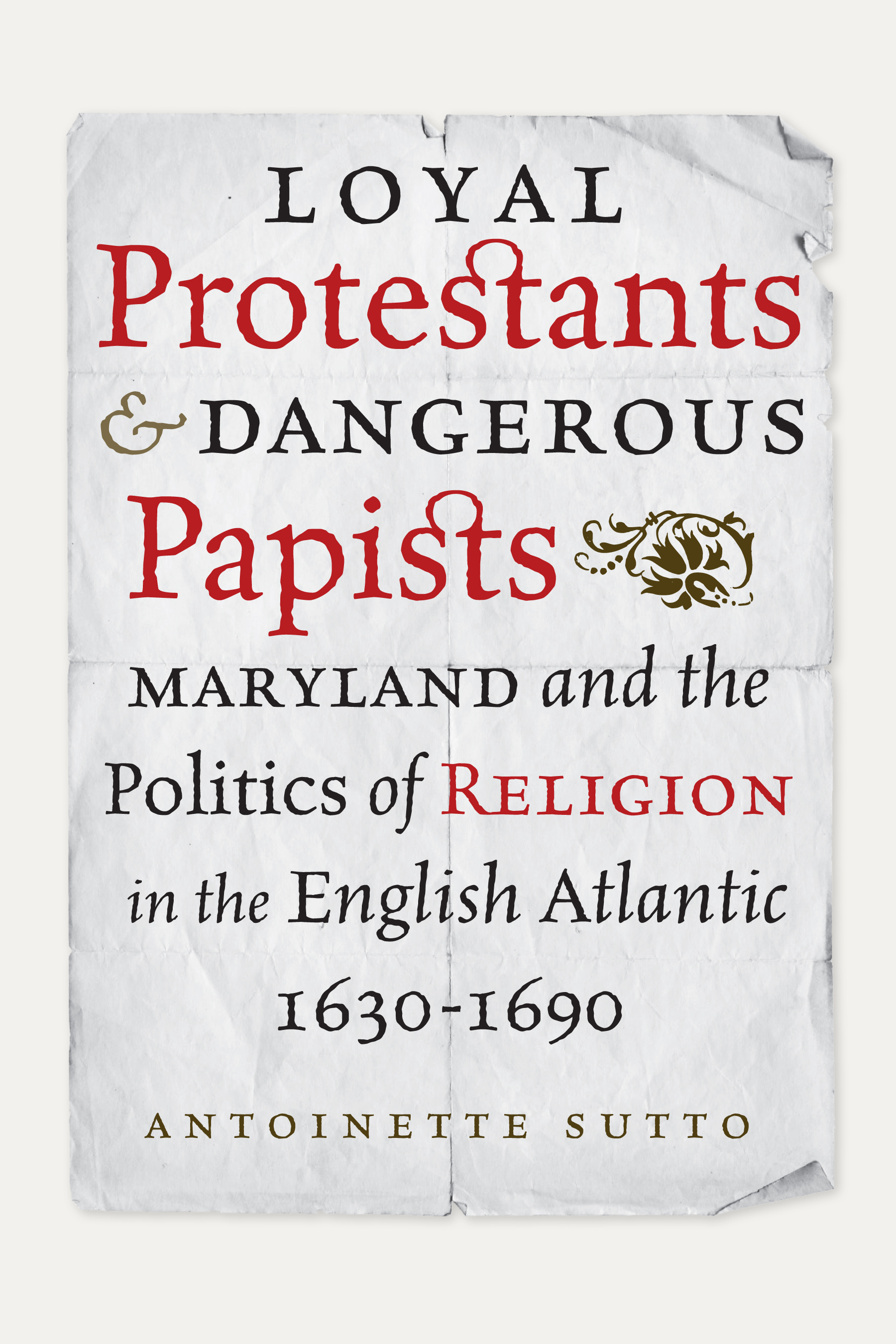 Loyal Protestants and Dangerous Papists