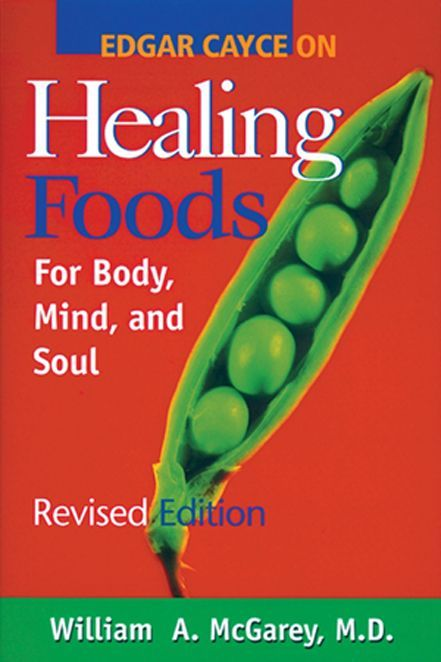 Edgar Cayce on Healing Foods