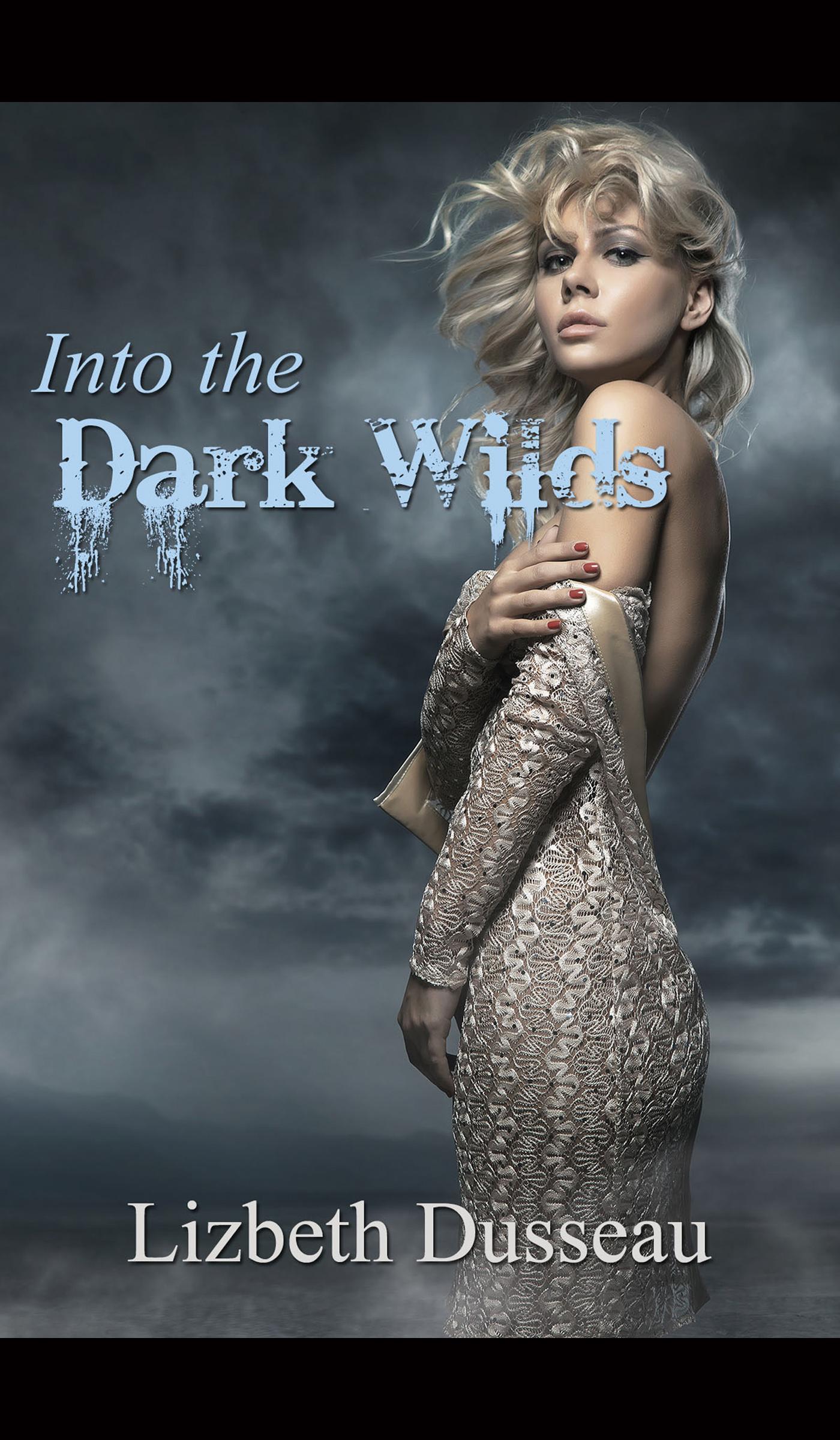 Into The Dark Wilds