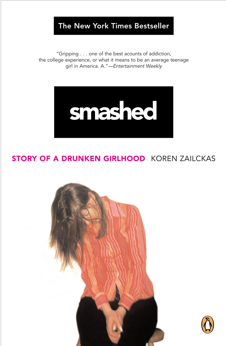 smashed koren zailckas essay Zailckas had alcohol poisoning at 16 after a night of downing shots at a party with friends, but having her stomach pumped in the emergency room and enduring a month of being grounded didn't check.