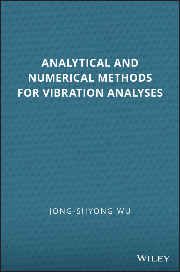 Analytical and Numerical Methods for Vibration Analyses