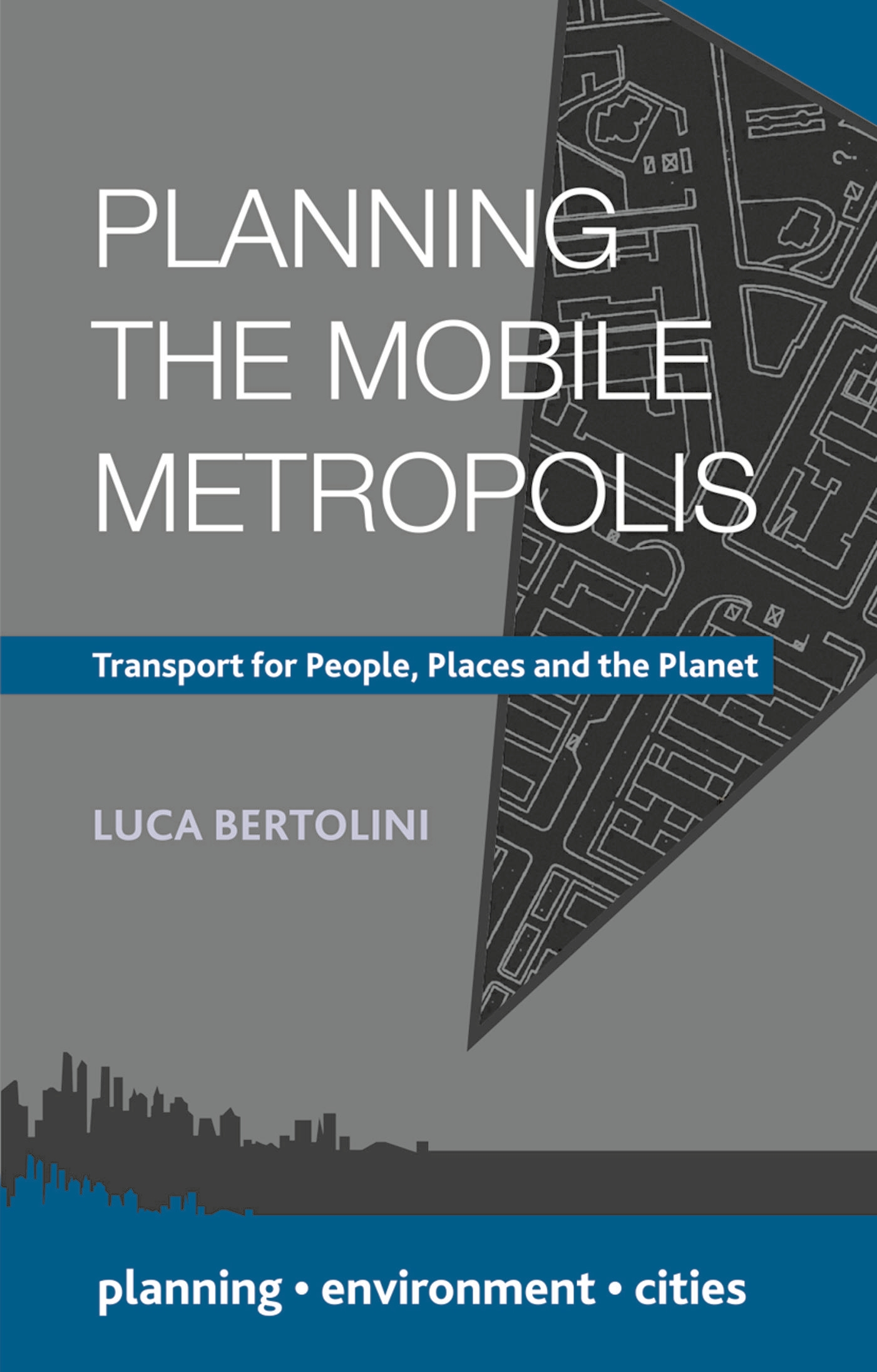 Planning the Mobile Metropolis