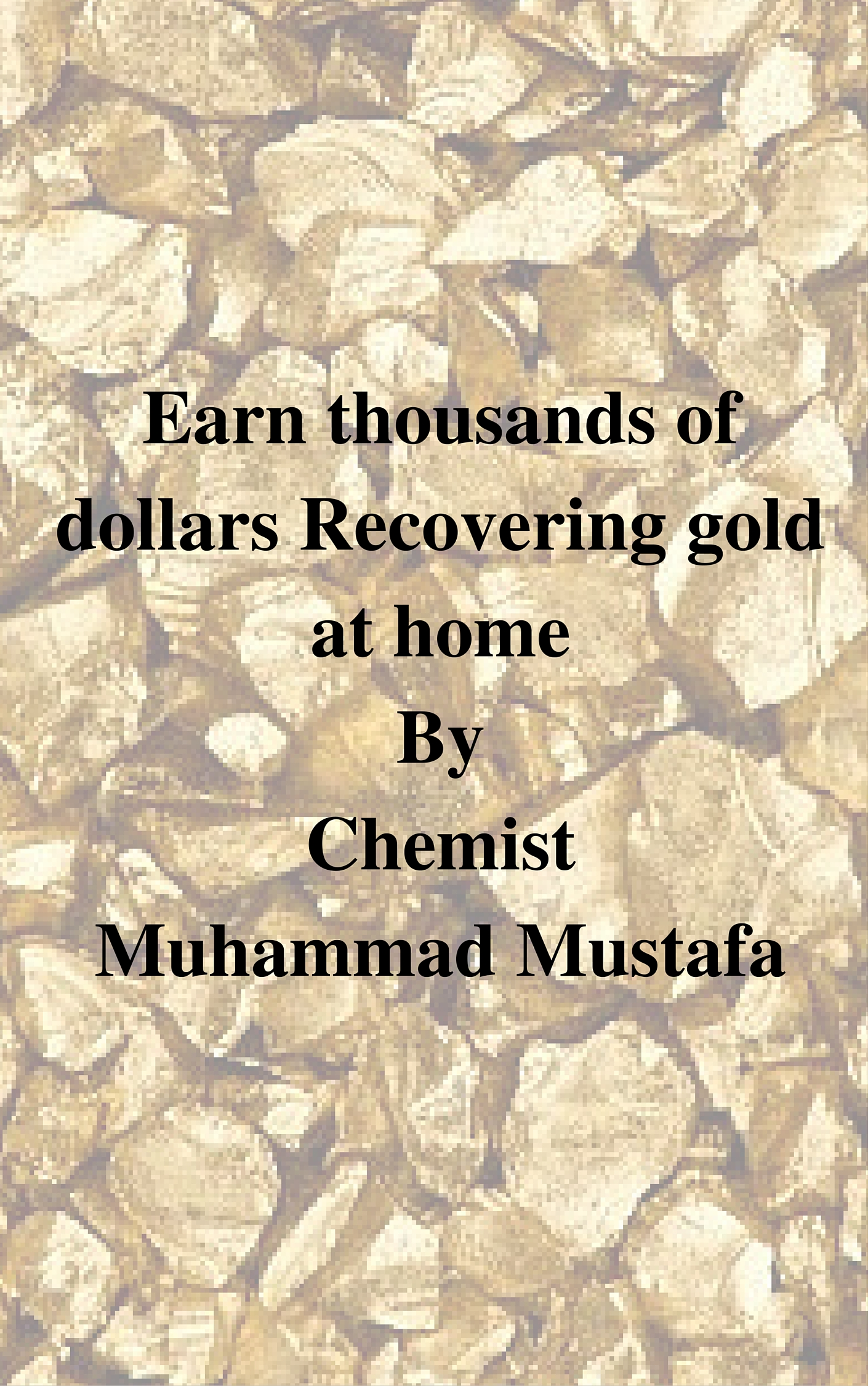 Earn thousands of dollar recovering gold at your home