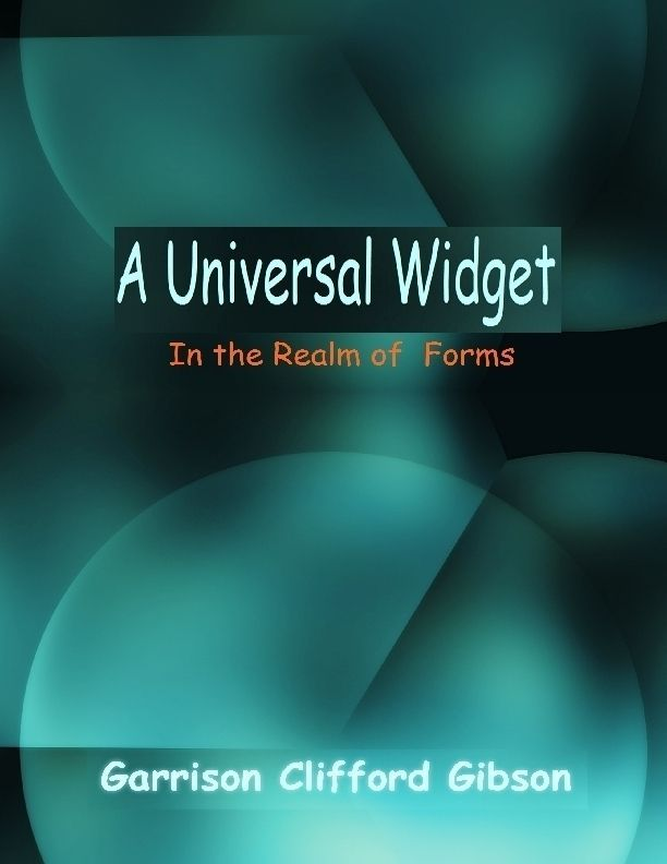 A Universal Widget - In the Realm of Forms