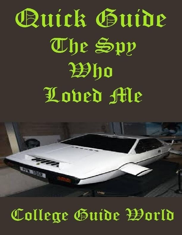 Quick Guide: The Spy Who Loved Me