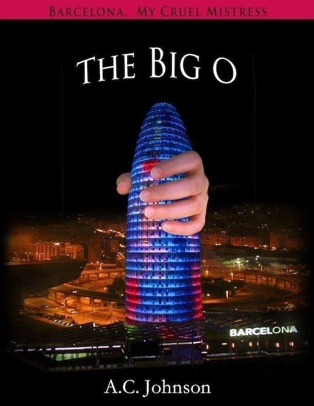 Barcelona, My Cruel Mistress: The Big O