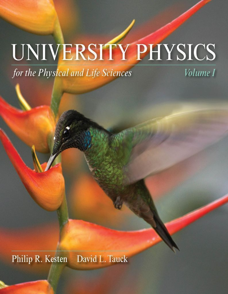 University Physics for the Physical and Life Sciences, Volume 1