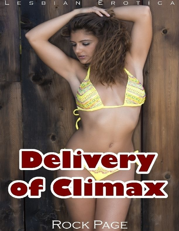 Delivery of Climax (Lesbian Erotica)