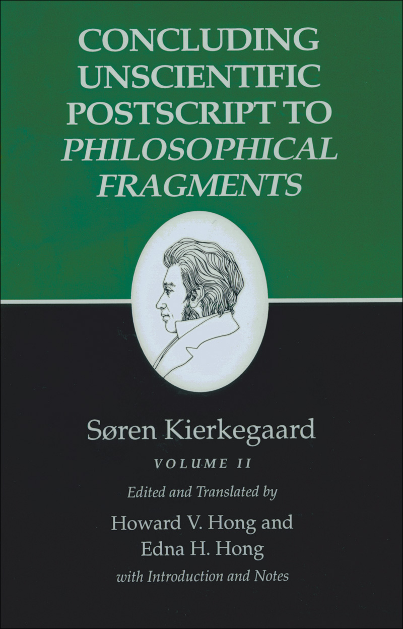 Kierkegaard's Writings, XII, Volume II: Concluding Unscientific Postscript to Philosophical Fragments