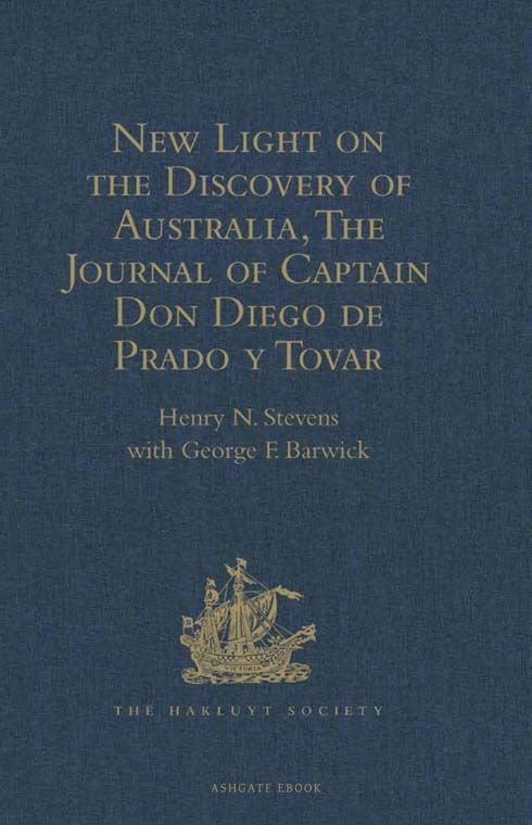 New Light on the Discovery of Australia, as Revealed by the Journal of Captain Don Diego de Prado y Tovar
