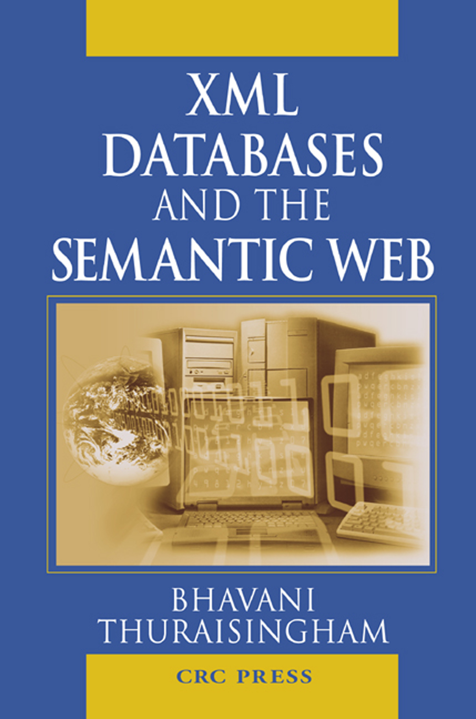 ISBN 9781420000023 product image for XML Databases and the Semantic Web | upcitemdb.com