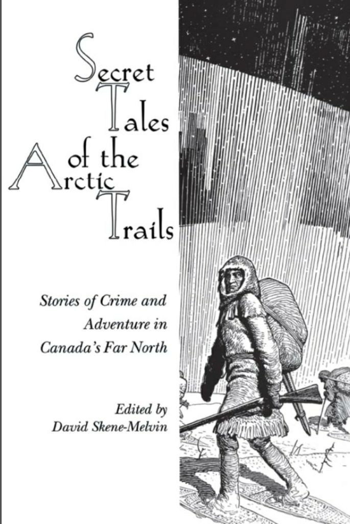 Secret Tales of the Arctic Trails