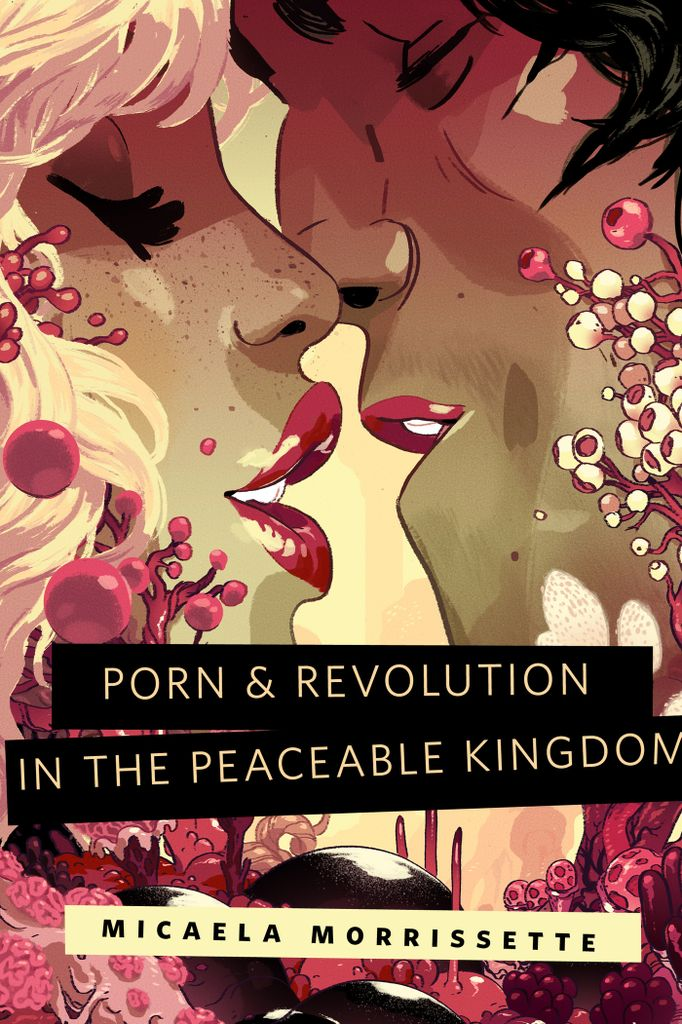 Porn & Revolution in the Peaceable Kingdom