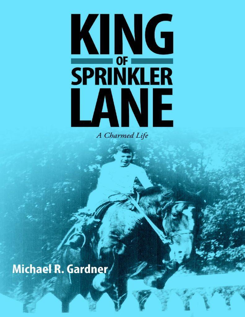 King of Sprinkler Lane: A Charmed Life