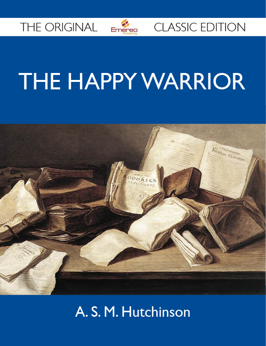 The Happy Warrior - The Original Classic Edition