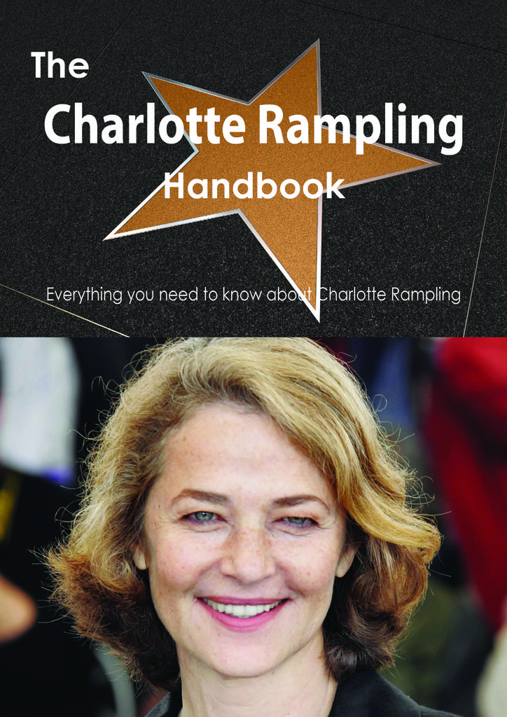 The Charlotte Rampling Handbook - Everything you need to know about Charlotte Rampling