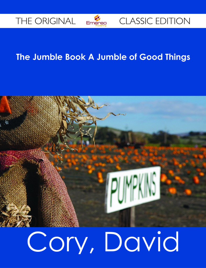 The Jumble Book A Jumble of Good Things - The Original Classic Edition