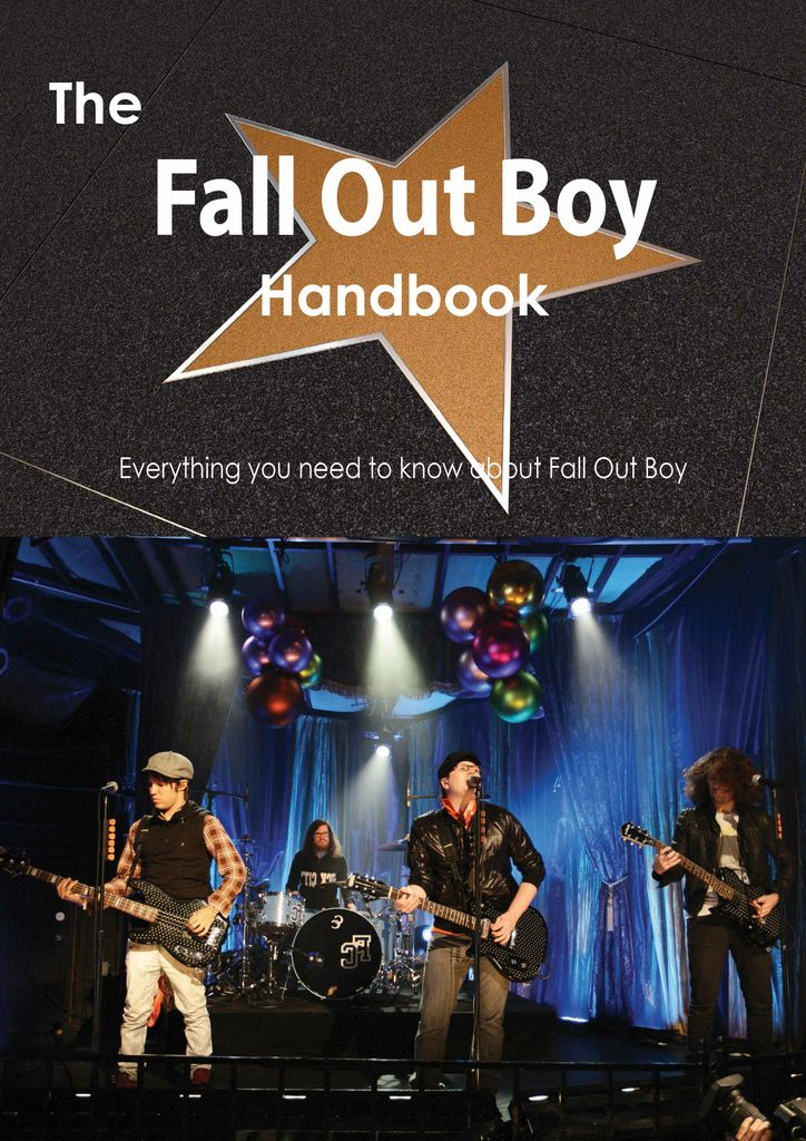 The Fall Out Boy Handbook - Everything you need to know about Fall Out Boy