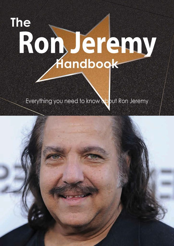 The Ron Jeremy Handbook - Everything you need to know about Ron Jeremy