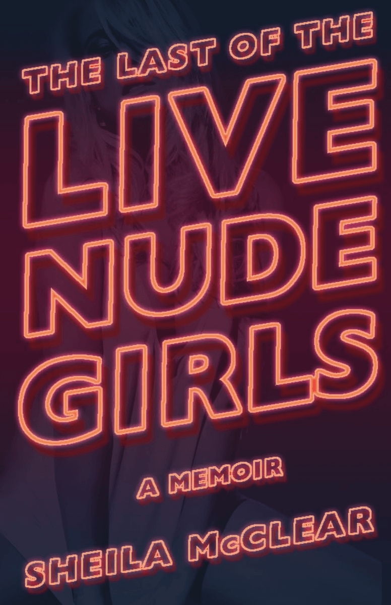 The Last of the Live Nude Girls