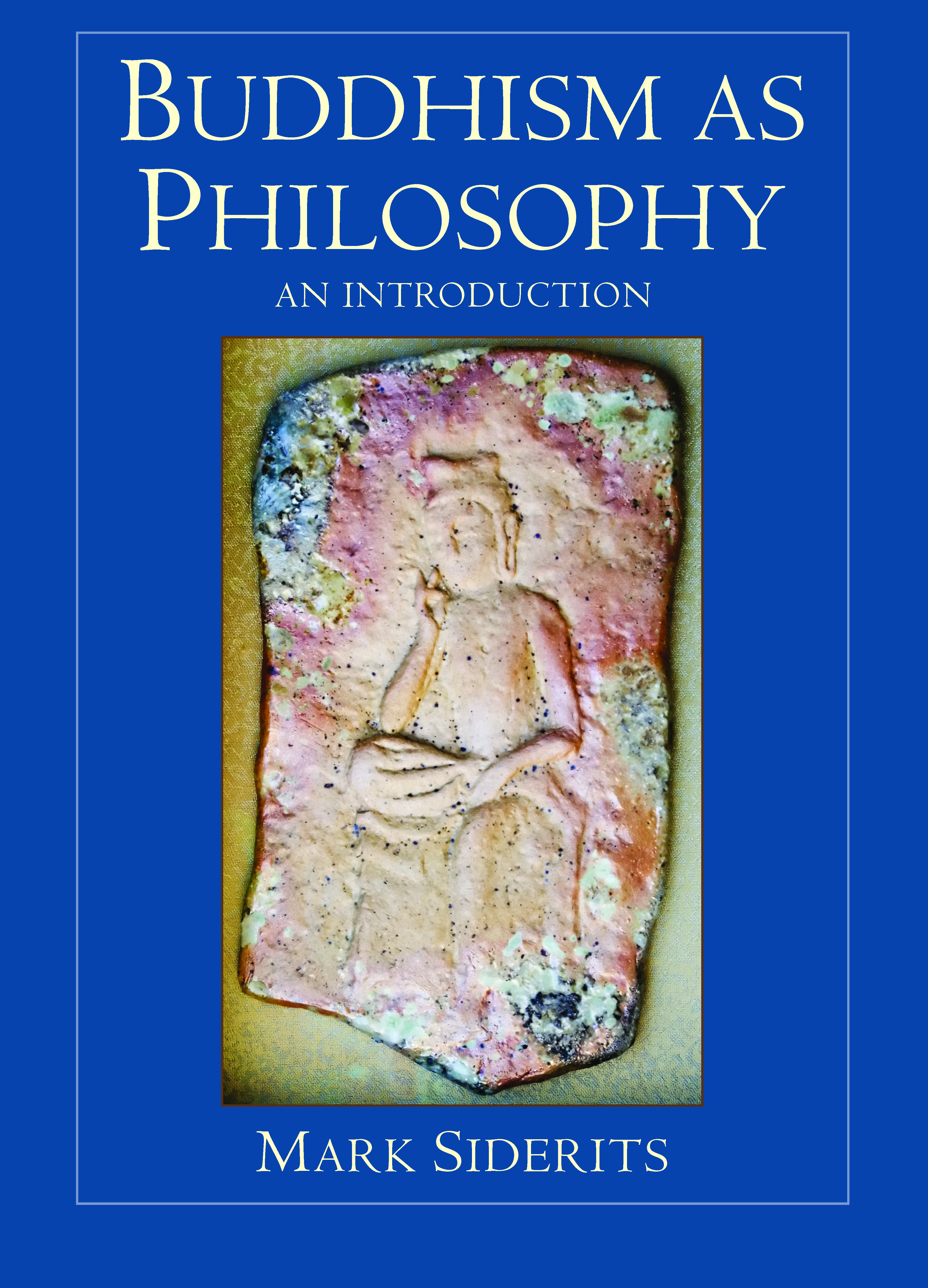 an introduction to the buddhist philosophy An introduction to buddhist philosophy (cambridge introductions to philosophy) [stephen j laumakis] on amazoncom free shipping on qualifying offers in this clearly written undergraduate textbook, stephen laumakis explains the origin and development of buddhist ideas and concepts.
