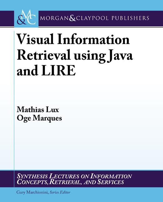 Visual Information Retrieval using Java and LIRE
