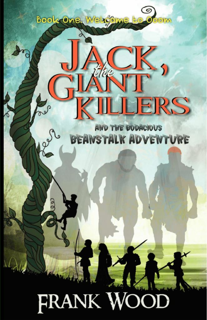 Jack, the Giant Killers and the Bodacious Beanstalk Adventure