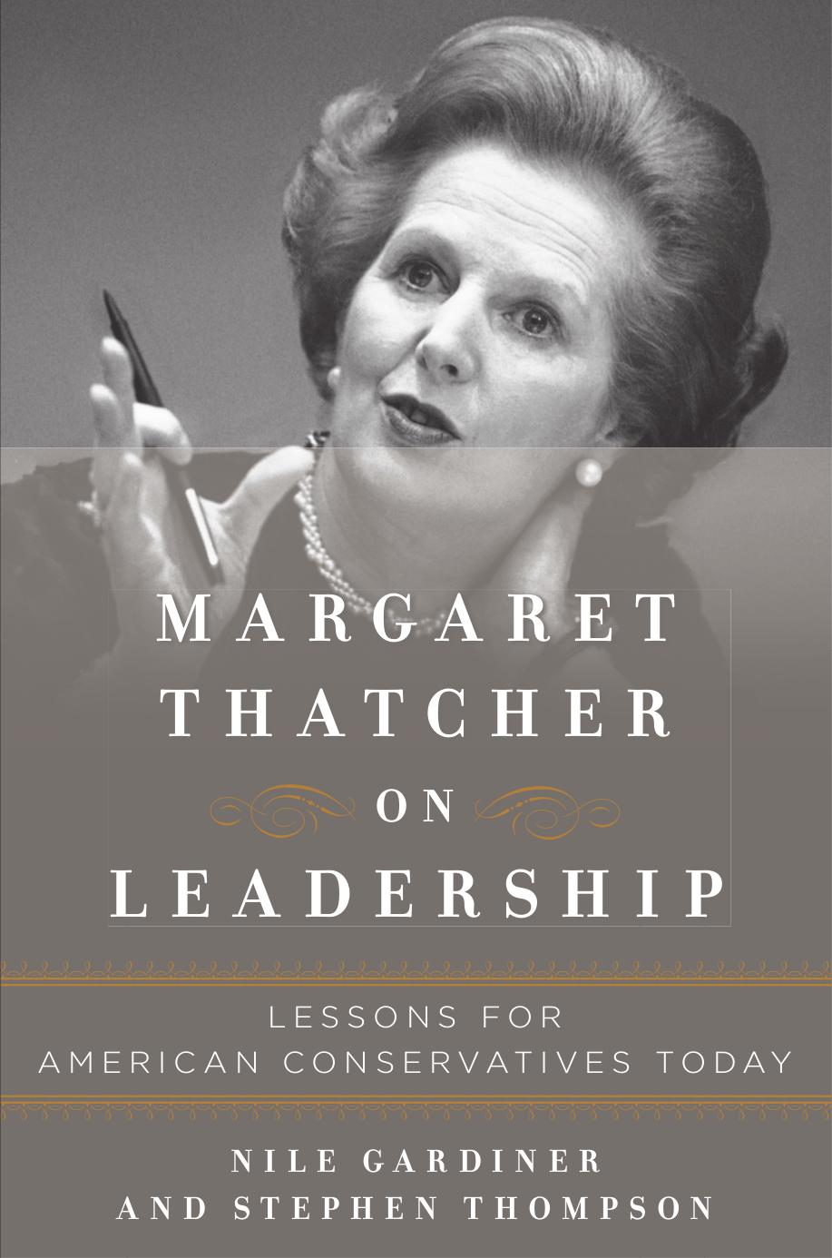 leadership traits of margaret thatcher Margaret thatcher was one of the most margaret thatcher was born margaret thatcher felt betrayed facing a leadership vote she called in members.