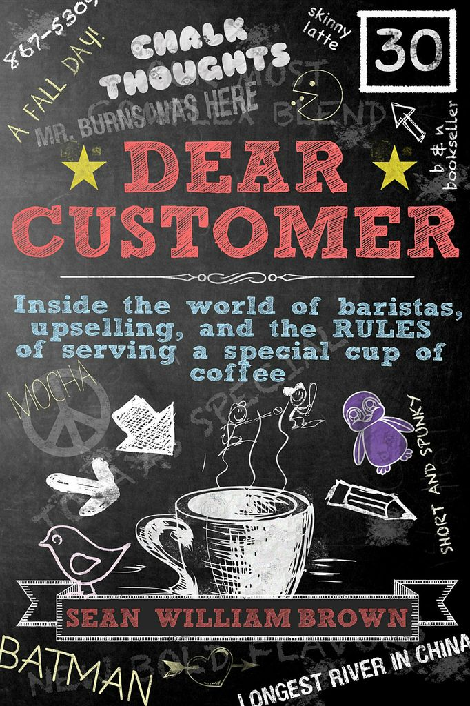 Dear Customer: Inside the World of Baristas, Upselling, and the Rules of Serving a Special Cup of Coffee