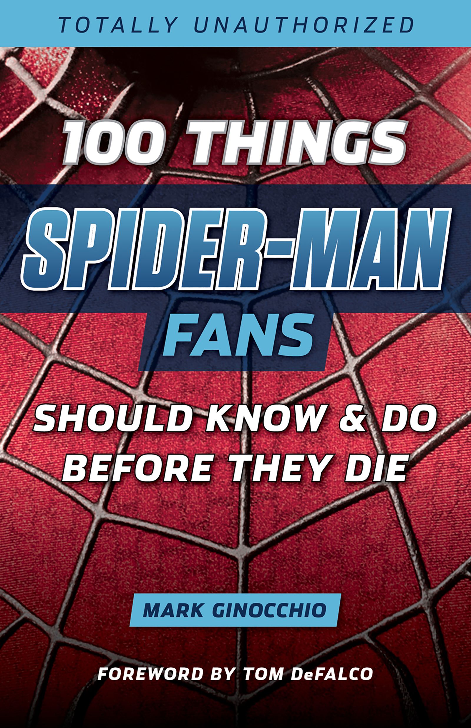 100 Things Spider-Man Fans Should Know & Do Before They Die