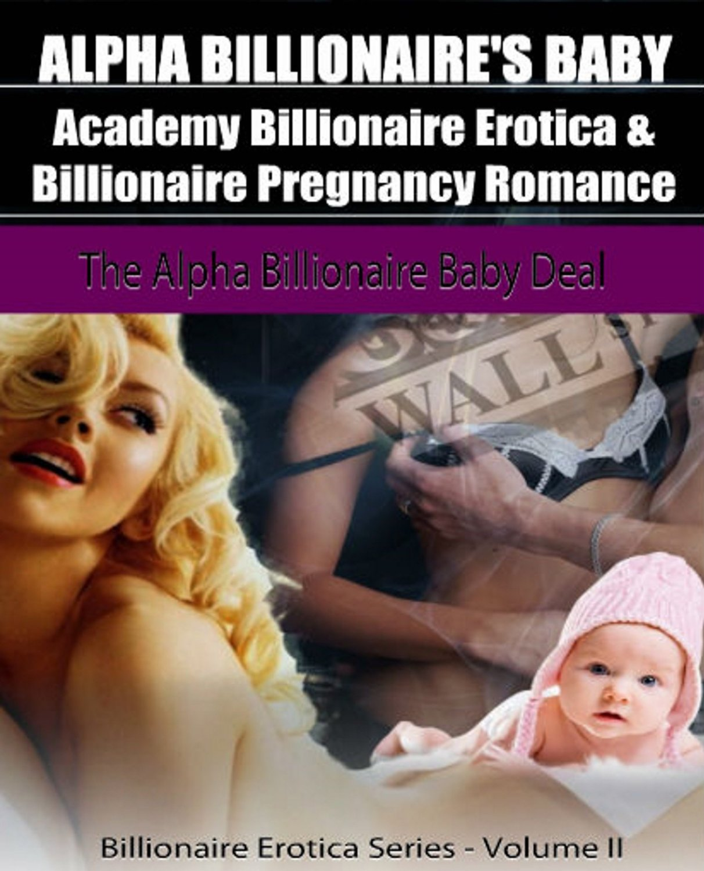 Alpha Billionaire's Baby: Academy Billionaire Erotica & Pregnancy Romance