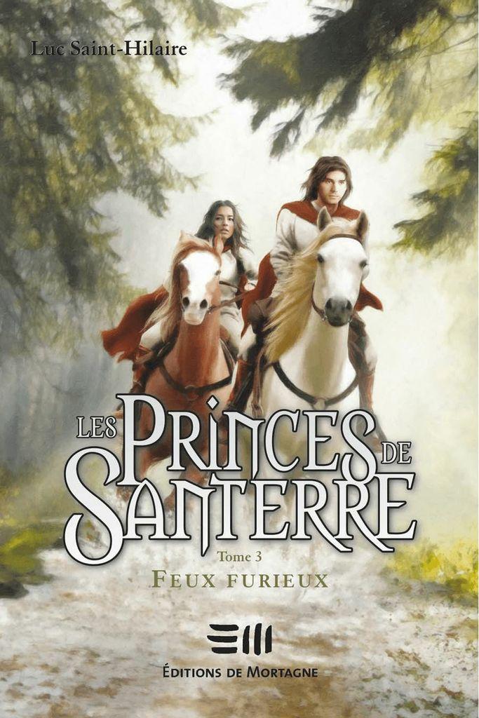 Les Princes de Santerre 3 : Feux furieux