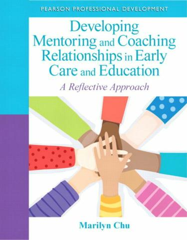 Developing Mentoring and Coaching Relationships in Early Care and Education