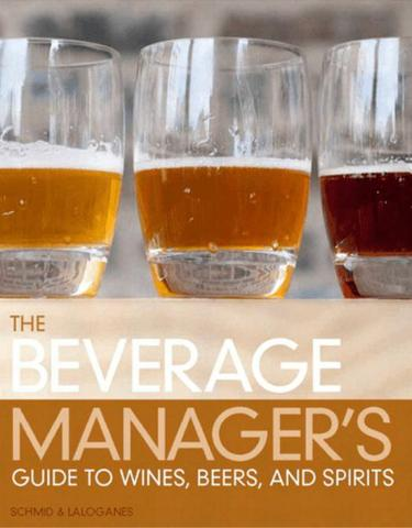 Beverage Manager's Guide to Wines, Beers and Spirits, The