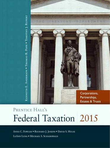 Prentice Hall's Federal Taxation 2015 Corporations, Partnerships, Estates & Trusts