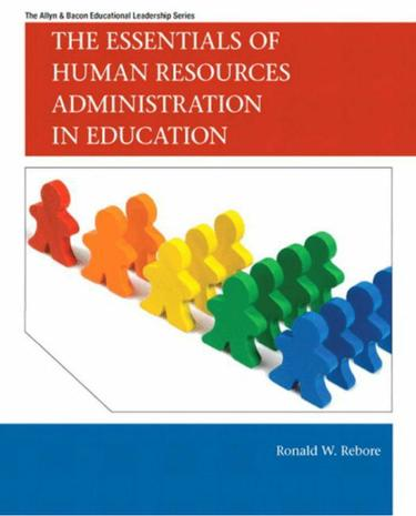 Essentials of Human Resources Administration in Education, The